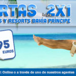 GRANDES OFERTAS BAHÍA PRINCIPE, ¡CONSIGUE TU 2X1!