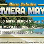 Ofertas Exclusivas Rivera Maya en Marzo