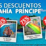 Ofertas Bahía Príncipe Caribe: Llegan los Grandes Descuentos!!!